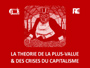 [VIDEO] La plus-value et les crises capitalistes